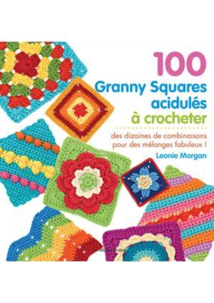 100 Granny Square acidulés à crocheter Les éditions de Saxe