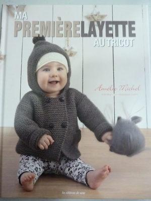 Ma Première Layette au Tricot par Amélie Michel