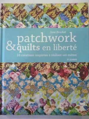 Livre «Patchwork & Quilts en Liberté» de Jane Brocket