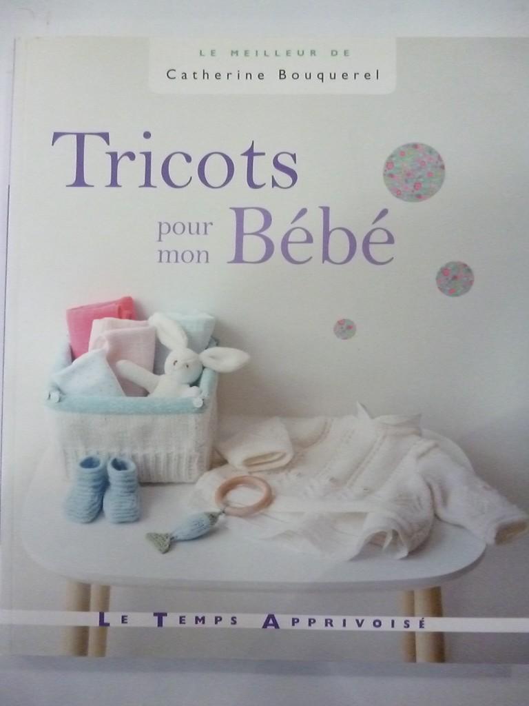 livre tricots pour mon b b par catherine bouquerel. Black Bedroom Furniture Sets. Home Design Ideas