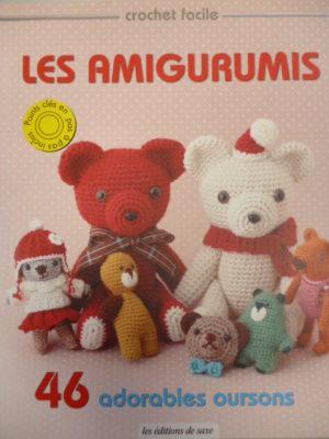 Les Amigurumis 46 Modèles «Adorables Oursons» Crochet Facile