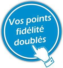 Points Fidélités Multipliés par 2 DERNIER JOUR