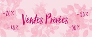 Vente Privée 2019 PROLONGATION !!!!!!
