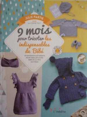 9 Mois pour Tricoter les Indispensables de Bébé