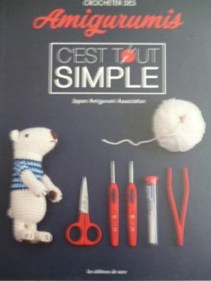 Crocheter des Amigurumis «C'est tout Simple»