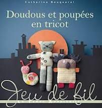 Doudous et Poupées en Tricot de Catherine Bouquerel